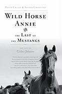 Wild Horse Annie and the Last of the Mustangs: The Last of the Mustangs: The Life of Velma Johnston