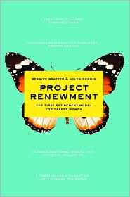 Project Renewment: The First Retirement Model for Career Women - Bernice Bratter, Helen Dennis, Lahni Baruck (Illustrator)