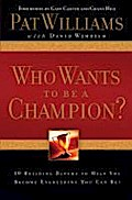Who Wants To Be A Champion? - Pat Williams