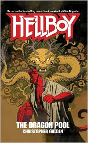 Hellboy: The Dragon Pool - Christopher Golden, Based On Work by Mike Mignola