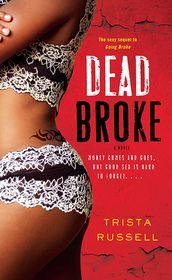 Dead Broke - Trista Russell