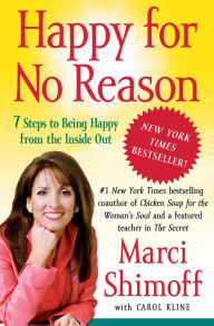 Happy for No Reason: 7 Steps to Being Happy from the Inside Out - Marci Shimoff