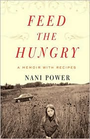 Feed the Hungry: A Memoir with Recipes - Nani Power