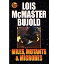 Miles Mutants and Microbes - Lois McMaster Bujold