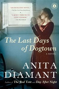 The Last Days Of Dogtown: A Novel - Anita Diamant