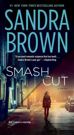 Smash Cut: A Novel - Sandra Brown