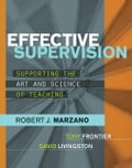 Effective Supervision: Supporting the Art and Science of Teaching - Marzano, Robert J.