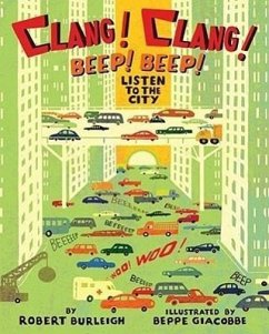 Clang! Clang! Beep! Beep!: Listen to the City - Burleigh, Robert