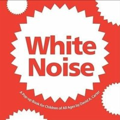 White Noise: A Pop-Up Book for Children of All Ages - Carter, David A.