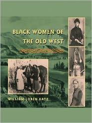 Black Women of the Old West - William Loren Katz
