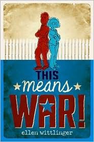 This Means War! - Ellen Wittlinger