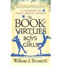 The Book of Virtues for Boys and Girls - William J. Bennett