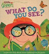 What Do You See?: A Lift-The-Flap Book about Endangered Animals - Krensky, Stephen / Schimler, Amy