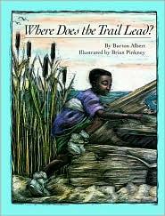 Where Does the Trail Lead? - Burton Albert, Brian Pinkney (Illustrator)