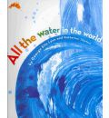 All the Water in the World - George Ella Lyon