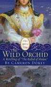 """Wild Orchid: A Retelling of """"The Ballad of Mulan"""" (Once Upon a Time)"""