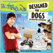 Designed for Dogs: An Inventor's Handbook (Hotel for Dogs Series)