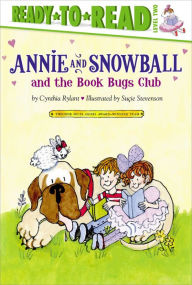 Annie and Snowball and the Book Bugs Club (Annie and Snowball Series #9) - Cynthia Rylant