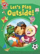 Let's Play Outside!