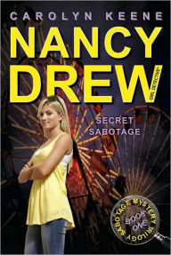 Secret Sabotage (Nancy Drew Girl Detective Series: Sabotage Mystery Series #1) - Carolyn Keene