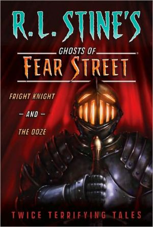 Fright Knight and The Ooze: Twice Terrifying Tales - R.L. Stine