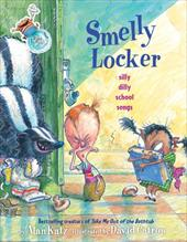 Smelly Locker: Silly Dilly School Songs - Katz, Alan / Catrow, David