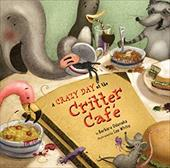 A Crazy Day at the Critter Cafe - Odanaka, Barbara / White, Lee