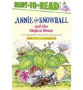 Annie and Snowball and the Magical House - Cynthia Rylant