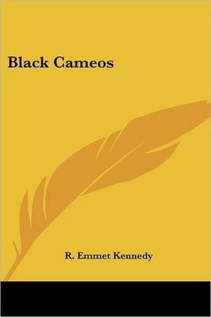 Black Cameos - R. Emmet Kennedy