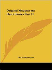 Original Maupassant Short Stories Part 11 - Guy de Maupassant