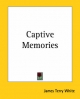 Captive Memories - James Terry White