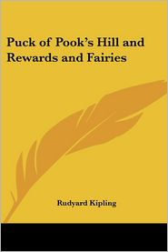 Puck of Pook's Hill and Rewards and Fairies - Rudyard Kipling