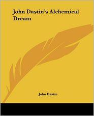 John Dastin's Alchemical Dream