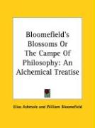 Bloomefield's Blossoms or the Campe of Philosophy: An Alchemical Treatise
