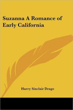 Suzanna a Romance of Early California - Harry Sinclair Drago