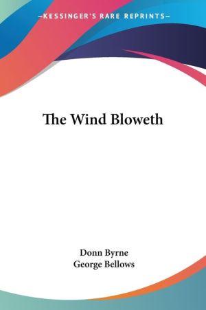 Wind Bloweth - Donn Byrne, George Bellows (Illustrator)