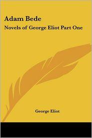 Adam Bede: Novels of George Eliot - George Eliot