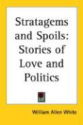 Stratagems and Spoils: Stories of Love and Politics