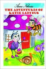 The Adventures of Katie Ladybug - Anne Nikovics