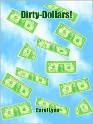Dirty-Dollars! - Carol Lynn