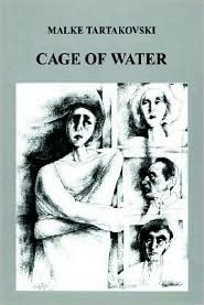 Cage of Water - Malke Tartakovski