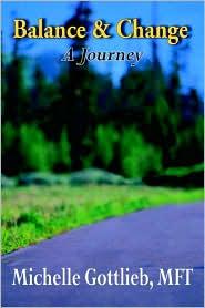 Balance and Change: A Journey - Michelle Gottlieb
