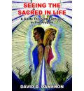 Seeing the Sacred in Life - David D. Dameron