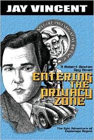 Entering the Privacy Zone: A Robert Boston Spy Novel - Jay Vincent
