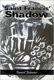 Saint Francis' Shadow - Forrest Johnson