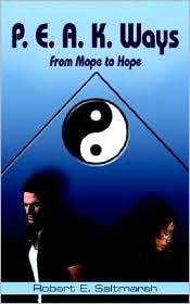 P.E.A.K. Ways: From Mope to Hope - Robert E. Saltmarsh