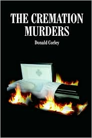 Cremation Murders - Donald Corley