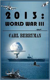 2013: WORLD WAR III - CARL BERRYMAN