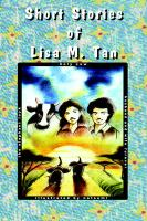 Short Stories of Lisa M. Tan: Holy Cow, Elephant Look, Husband & Wife Forever