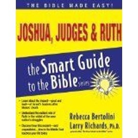 Joshua, Judges & Ruth (Smart Guide To The Bible Series) - Gérard Bertolini